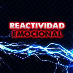 *Taller de Reactividad Emocional [Privado]